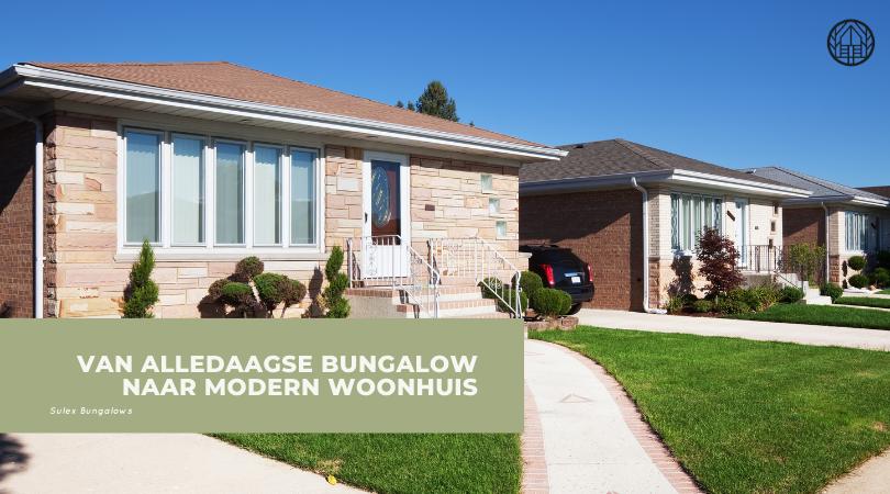 Van alledaagse bungalow naar modern woonhuis