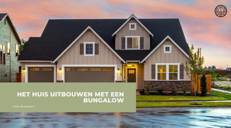 Het huis uitbouwen met een bungalow