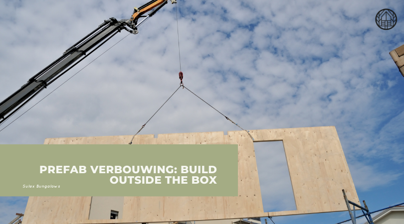 Prefab verbouwing: build outside the box