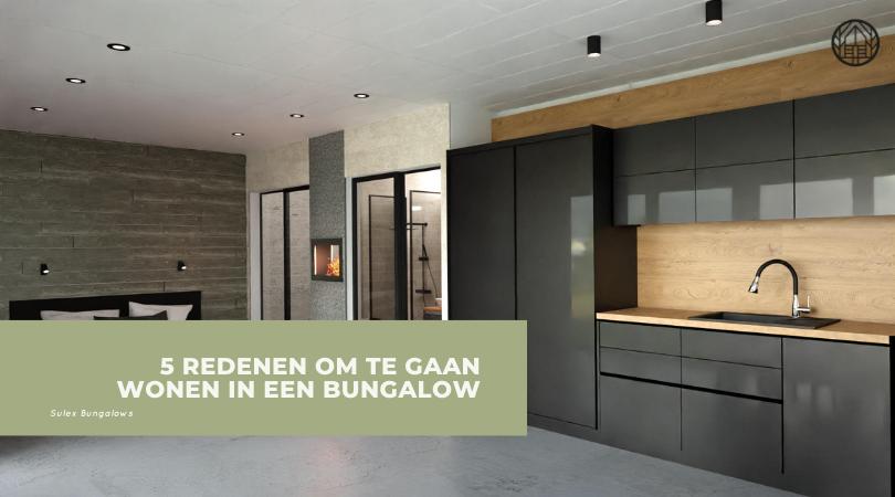 5 redenen om te gaan wonen in een bungalow