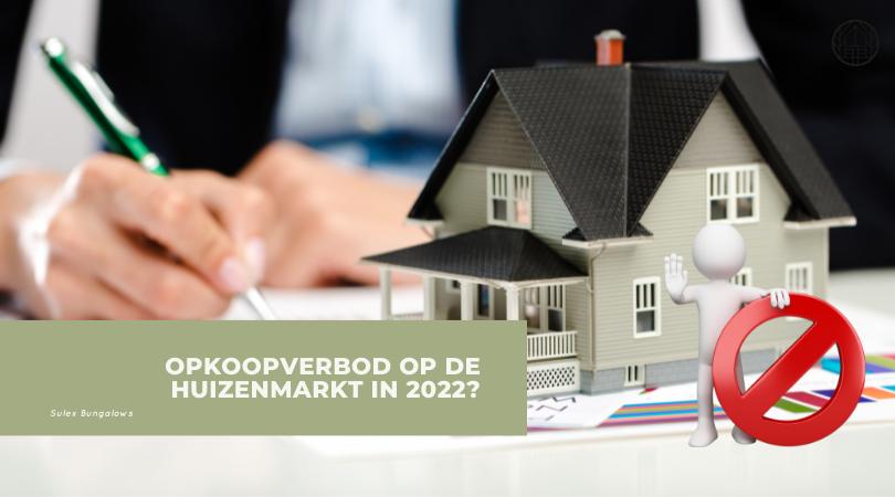 Opkoopverbod op de huizenmarkt in 2022